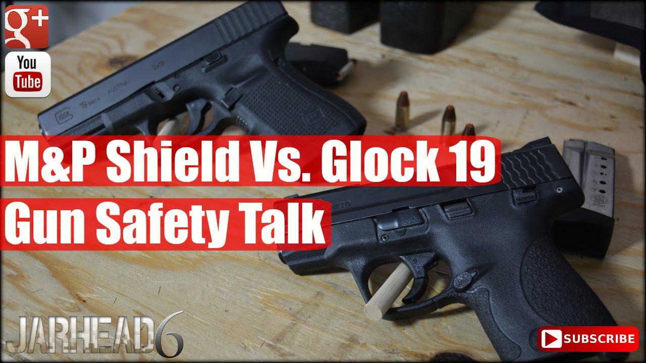 M&P Shield Vs. Glock 19: Gun Safety Talk