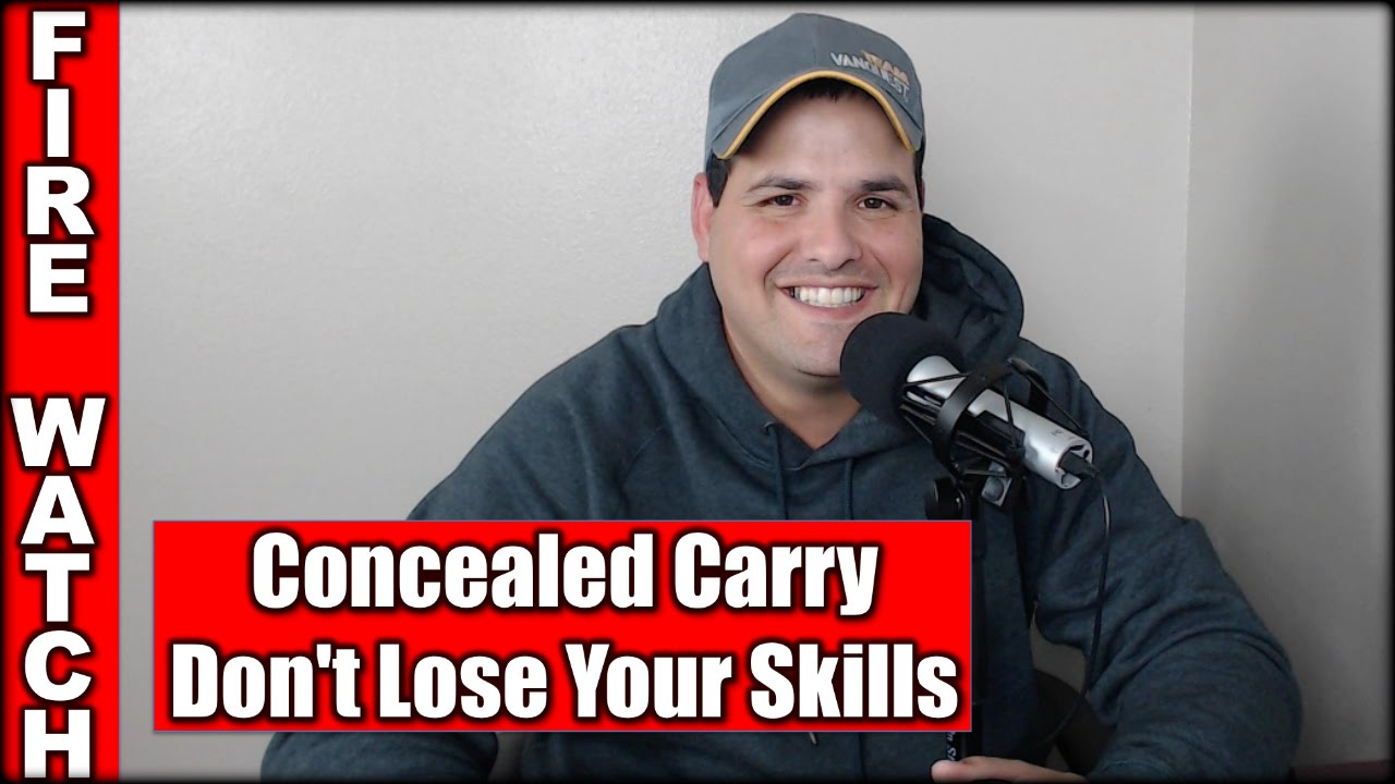 CCW & Training: Don't Lose Your Skills| Fire Watch EP #29