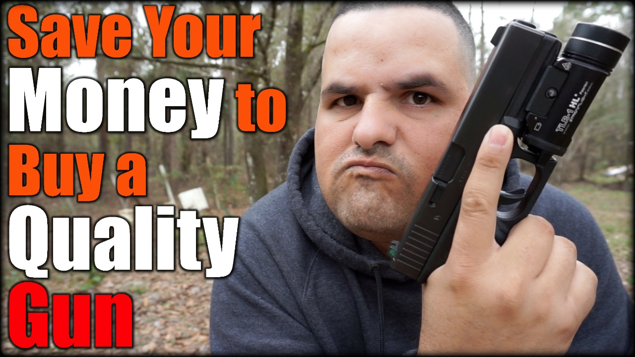 Save Your Money to Buy a Quality Gun