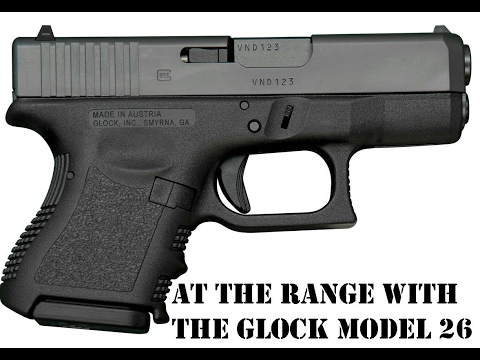 At the Range with the Glock Model 26, Gen. 4