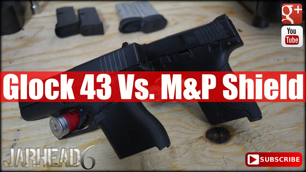 Glock 43 Vs. M&P Shield