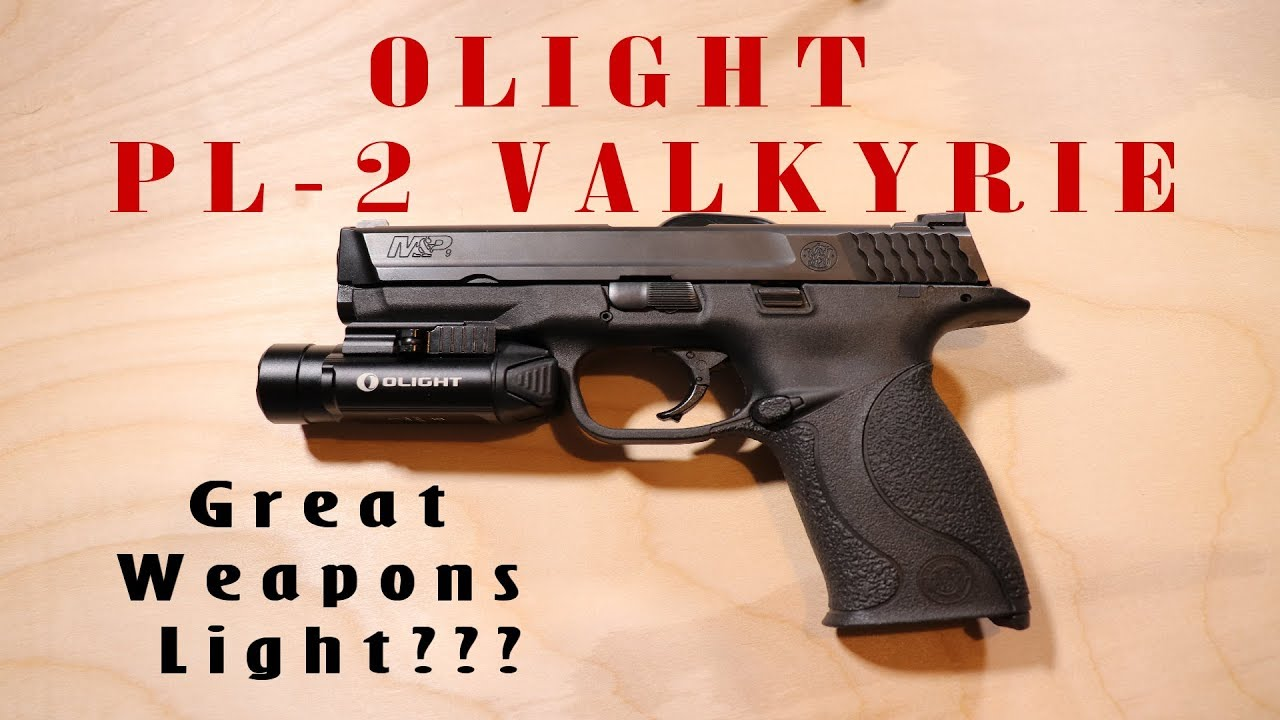 Olight PL 2 Valkyrie - Great Weapons Light???
