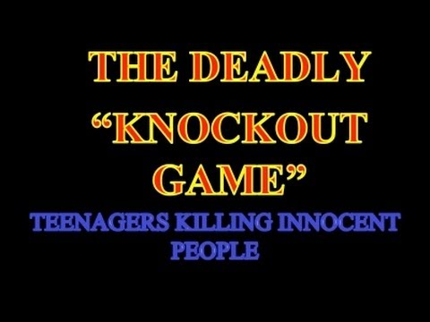 The Deadly Knockout Game