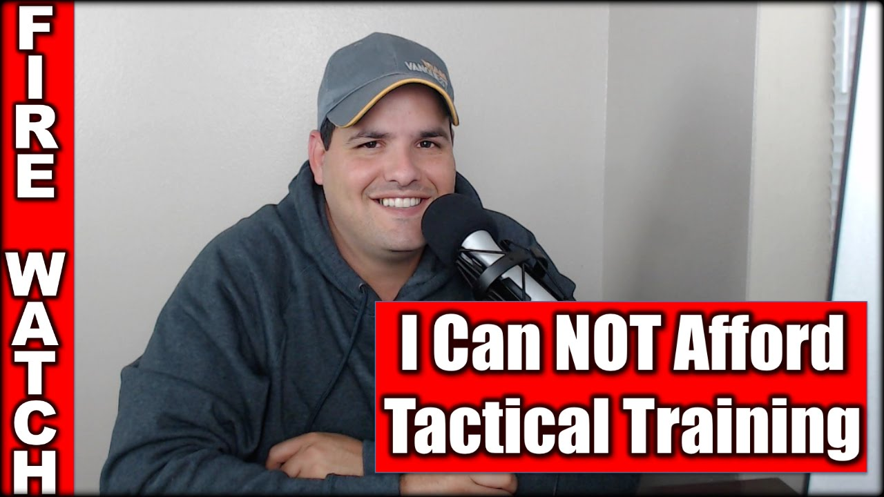 I Can NOT Afford Tactical Training| Fire Watch EP #24