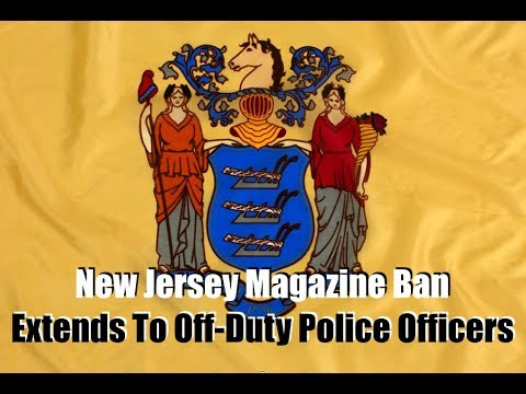 Off Duty Police Banned From More Than 10 Rounds in New Jersey Too