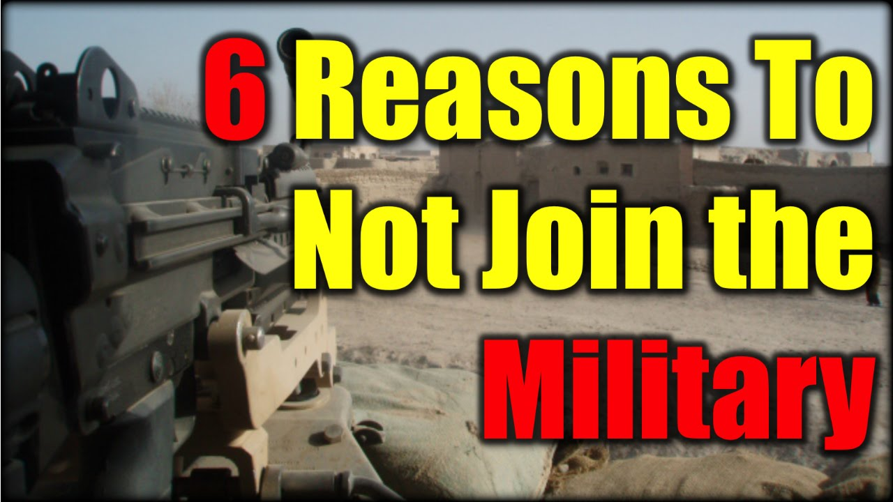 6 Reasons To Not Join the Military