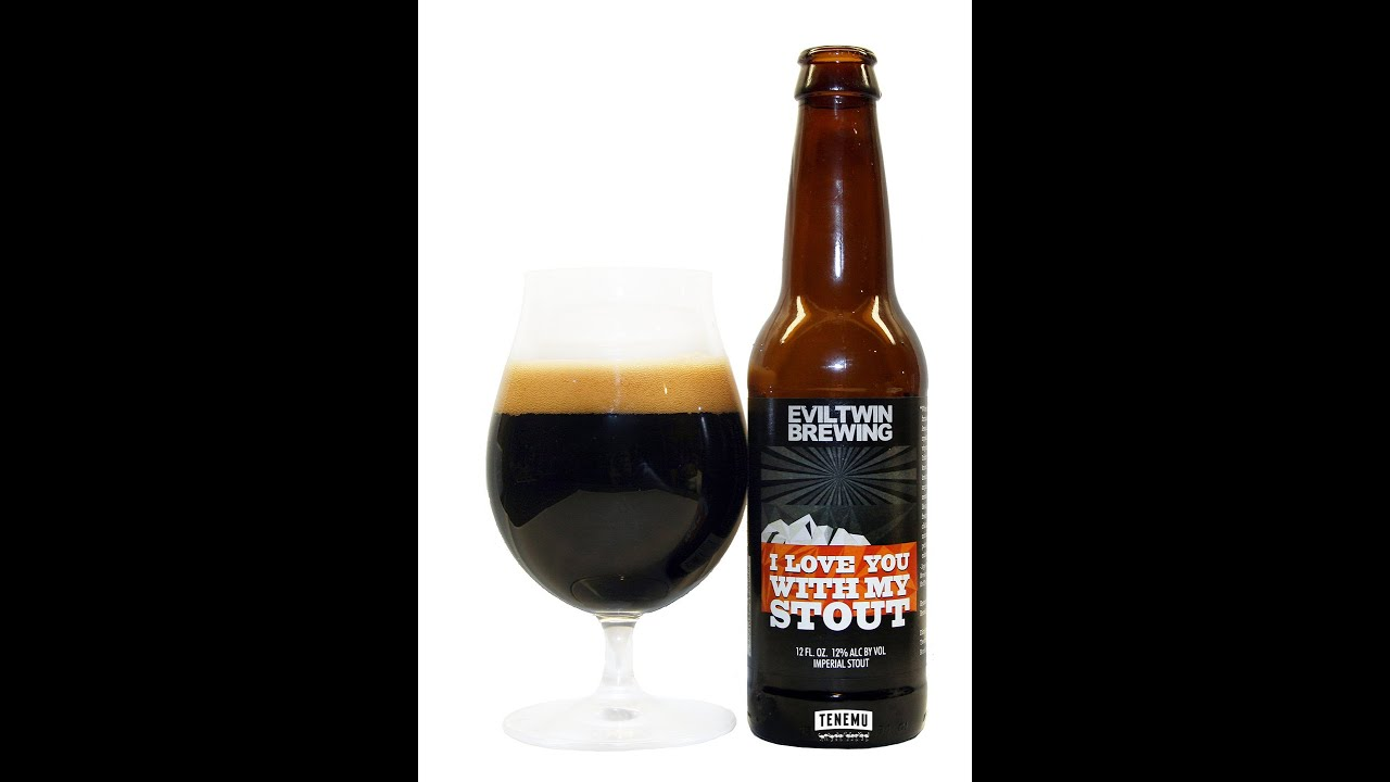 I Love You With My Stout Imperial Stout from EvilTwin Brewing