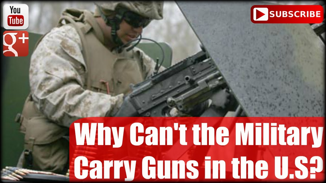 Why Can't the Military Carry Guns in the U.S?