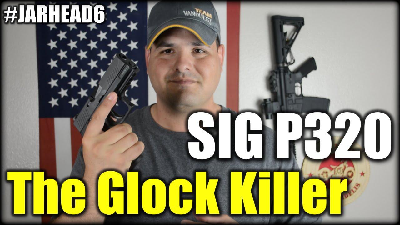 Sig Sauer P320: The Glock Killer!