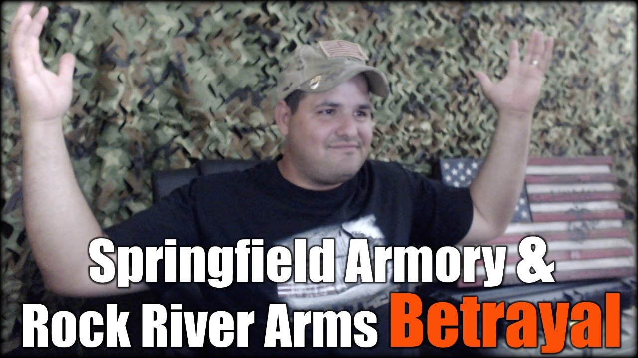My Thoughts on Springfield Armory and Rock River Arms Betrayal