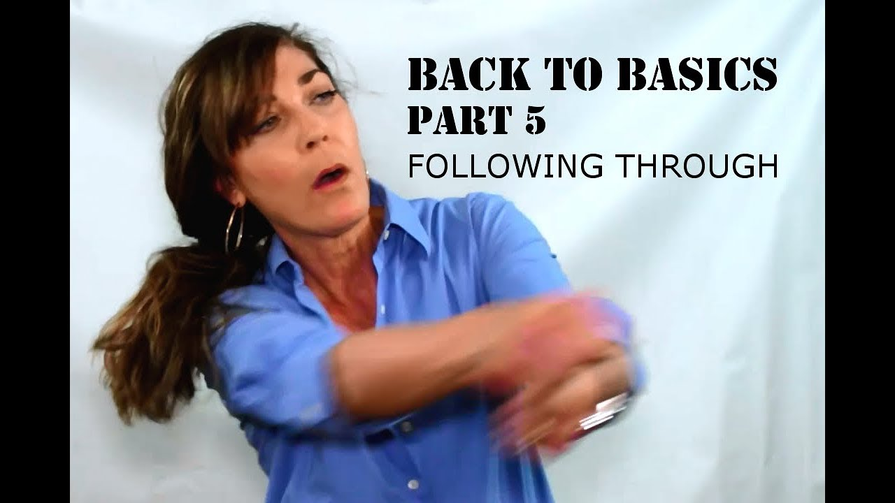 BACK TO BASICS Part 5 - Follow Through