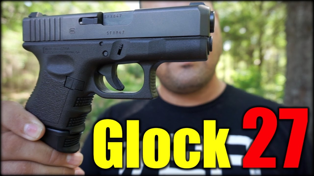 Glock 27| Powerful Concealed Carry Choice