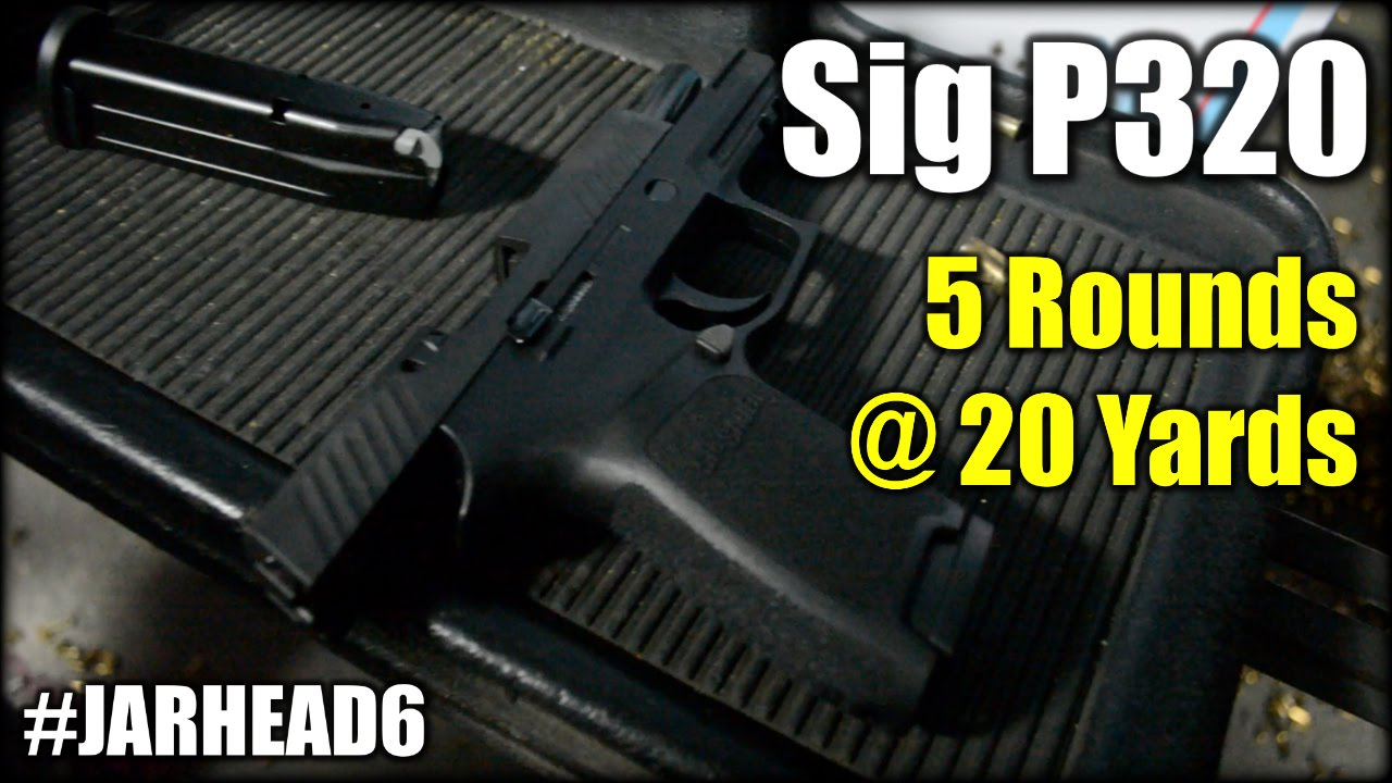 Sig P320: 5 Rounds @20 Yards