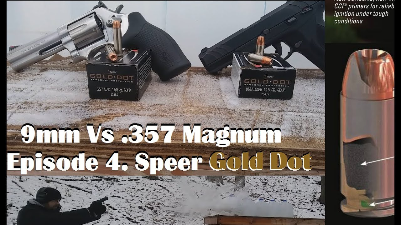 9mm Vs .357 Magnum Episode 4. Speer Gold Dot