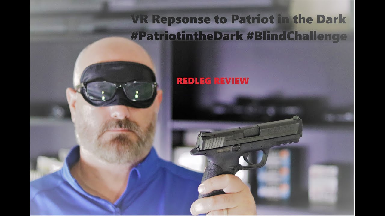 M&P9 Blindfold Disassembly - VR Response to #PatriotInTheDark #BlindChallenge