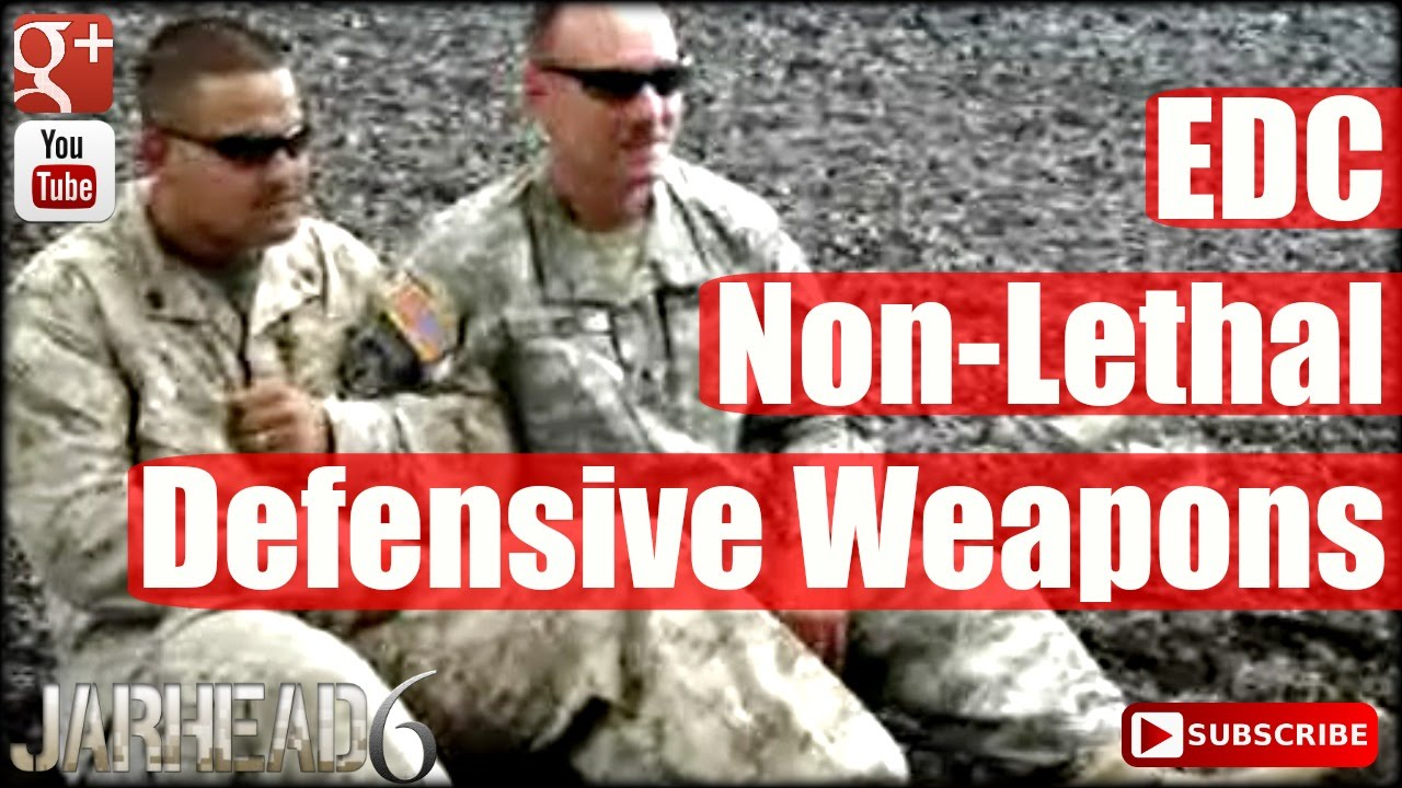 EDC: Non Lethal Defensive Weapons