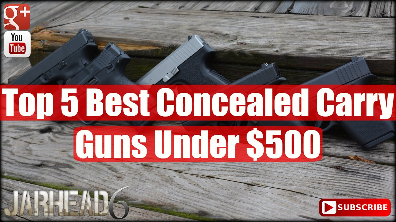 Top 5 Best Concealed Carry Guns Under $500