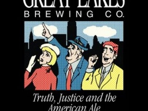 Truth, Justice and the American Ale from Great Lakes Brewing