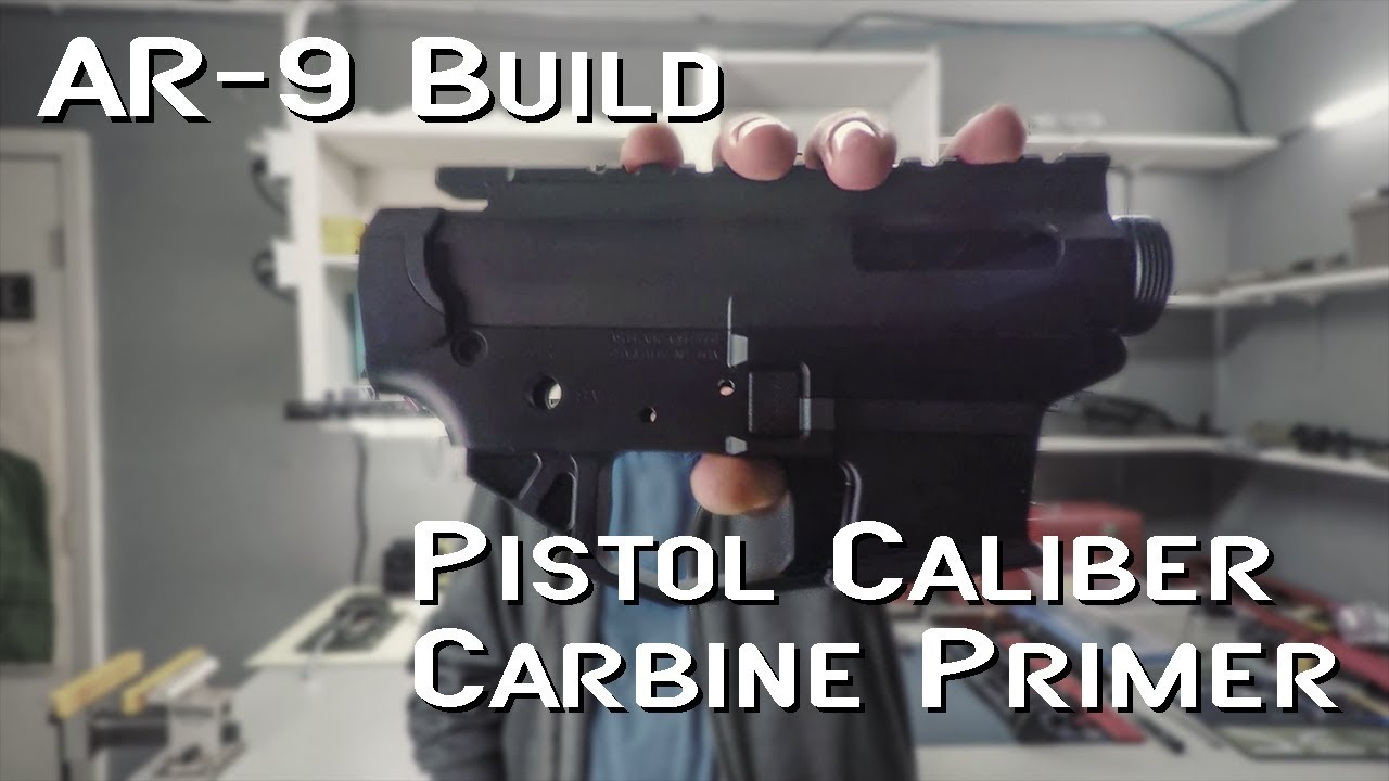 AR-9 Build & Pistol Caliber Carbine Primer