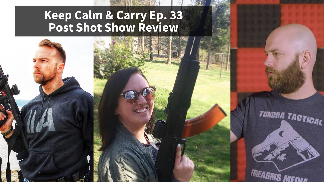 KC&C Ep. 33 Post Shot Show Review w/ Tundra Tactical and Semi Armed Life