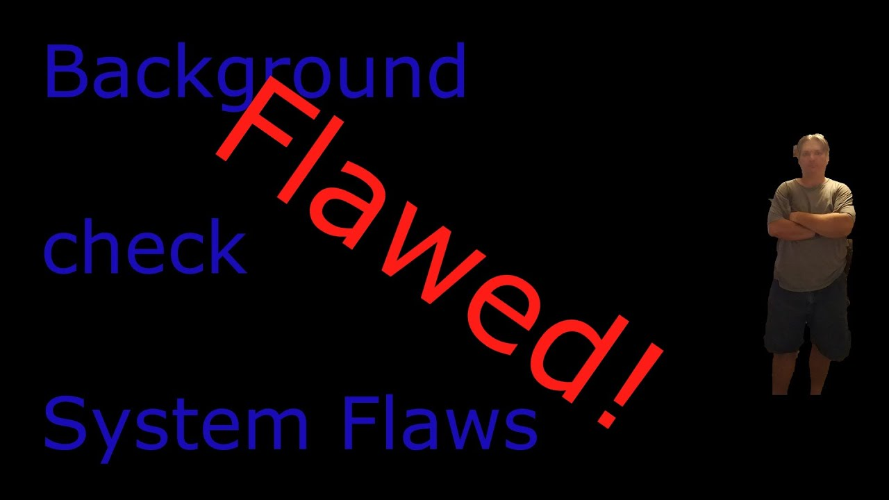 The flawed background Check system