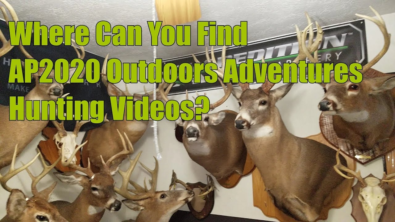 AP2020 Outdoors Hunting Videos Youtube and Gunstreamer