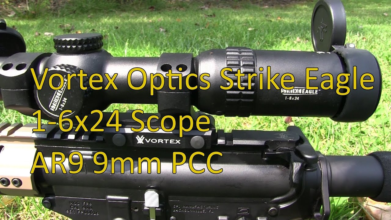 Vortex Optics 1 6x24 Strike Eagle Scope 1st Look AR9 9mm PCC