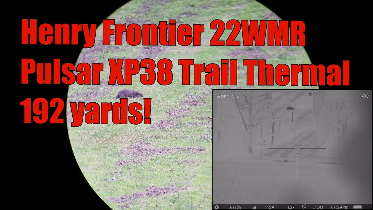 Henry Frontier 22MAG 22WMR Pulsar Thermal Trail XP38 191 Yard Groundhogs in The Garden