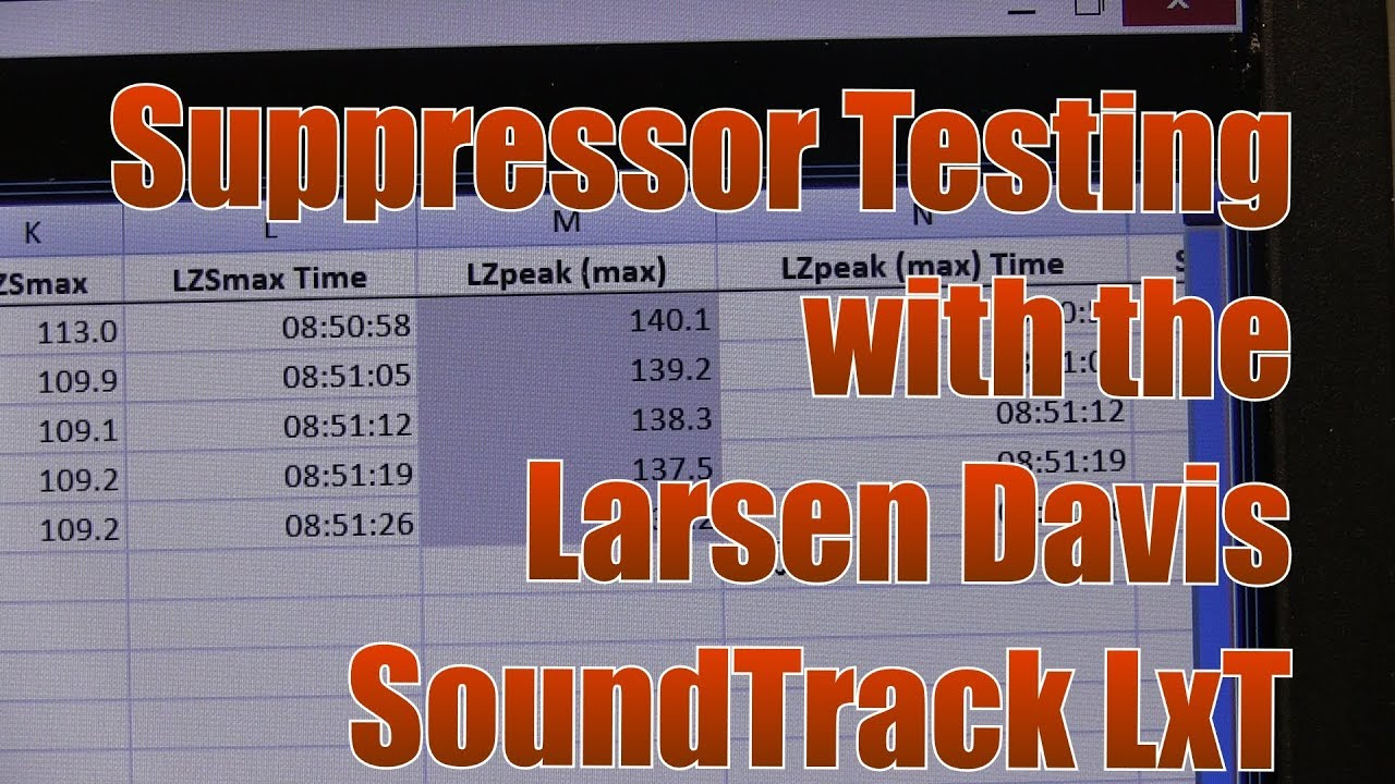 Demolition Ranch Silencers Sound and Noise OH MY! The Larson Davis SoundTrack LxT Pulsar Thermal