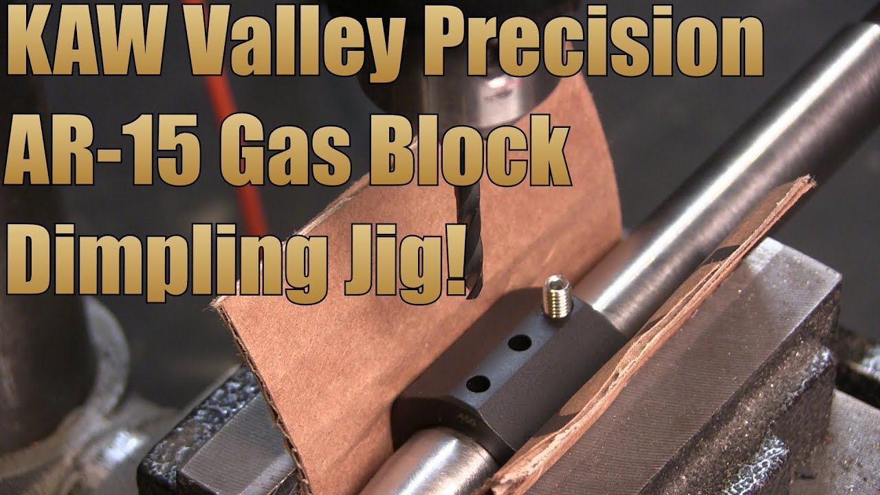 KAW Valley Precision AR 15 Gas Block Dimpling Jig 1st Look and Detailed Instructions!