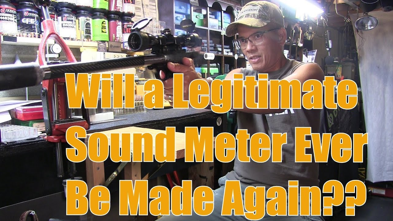 Will a Legitimate Sound Meter for Firearms Ever be Made Again