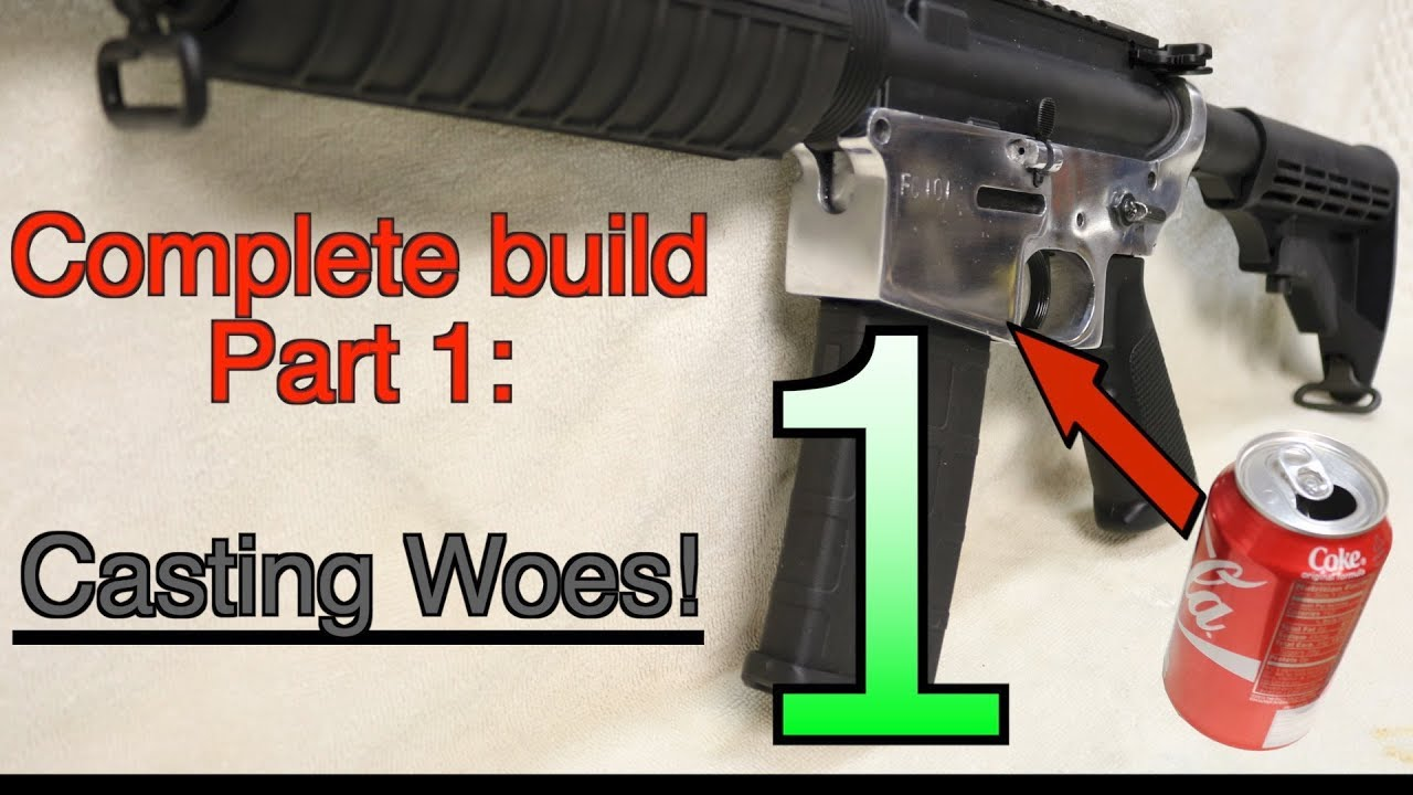 Making an AR15 from soda cans, complete build- Part 1: CASTING WOES! GunCraft101