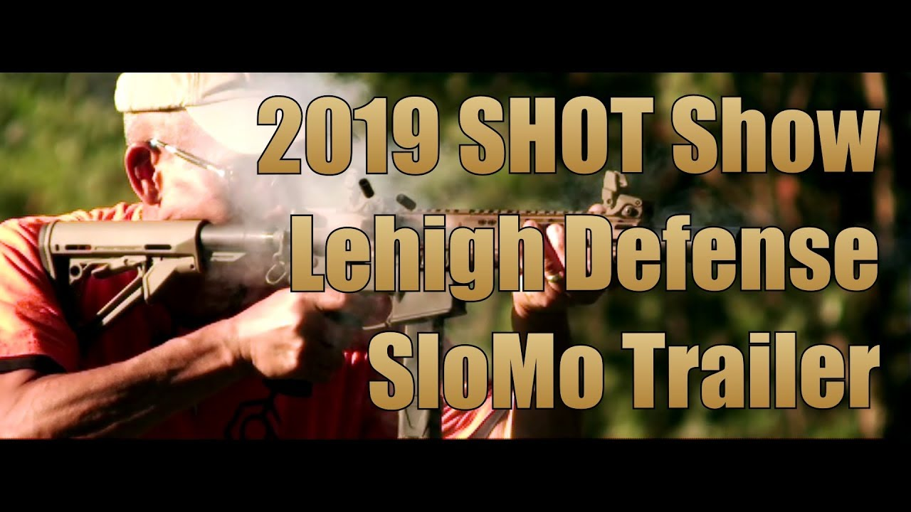 2019 Shot Show Lehigh Defense SloMo Trailer
