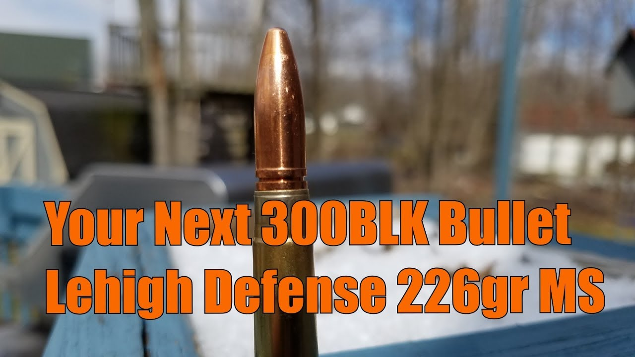 Your Next 300BLK Subsonic Bullet Lehigh Defense 226gr MS Hodgdon Powder CFEBLK