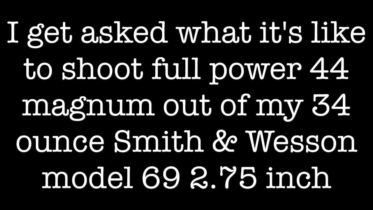 Shooting full power 240 grain 44 mag out of Smith and Wesson model 69 2.75 inch barrel plus slo-mo