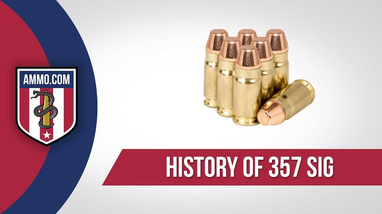 357 SIG Ammo - History