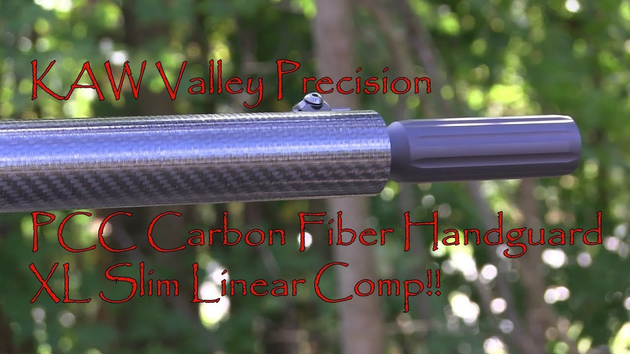 KAW Valley Precision PCC Carbon Fiber Handguard and XL Slim Linear Compensator 1st Look
