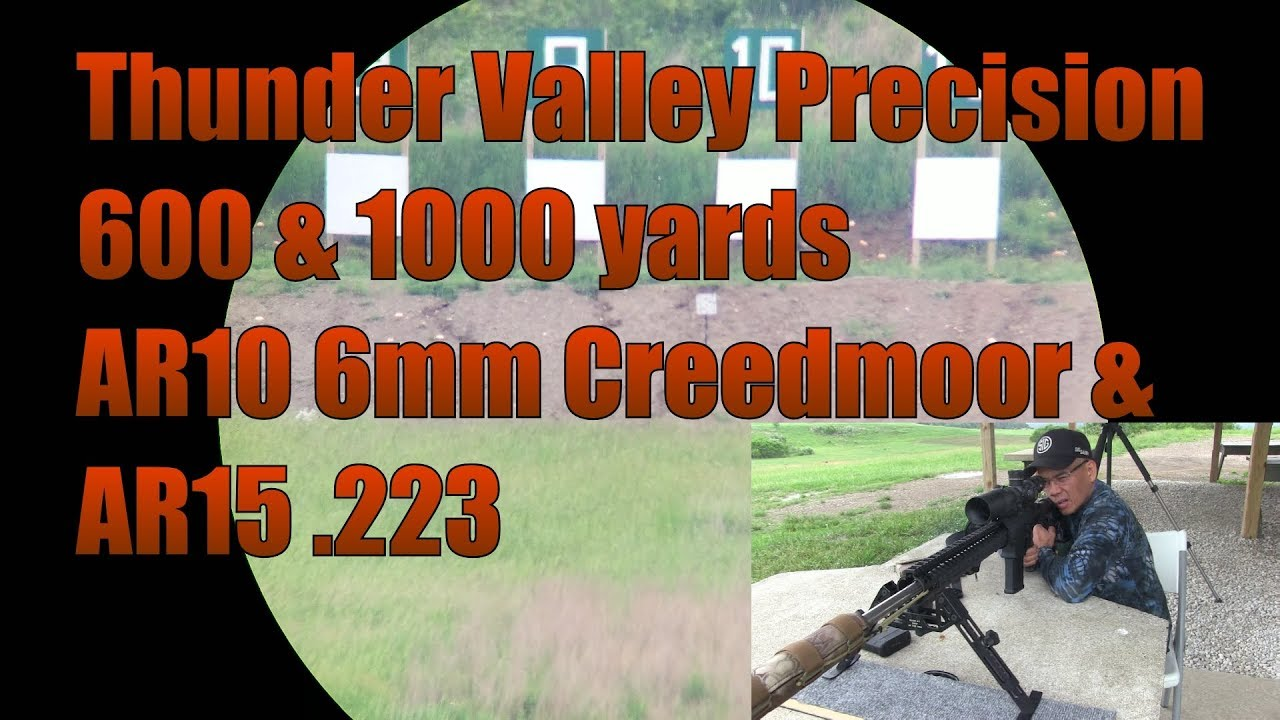 Thunder Valley Precision 600 and 1000 Yards AR10 6mm Creedmoor AR15 223