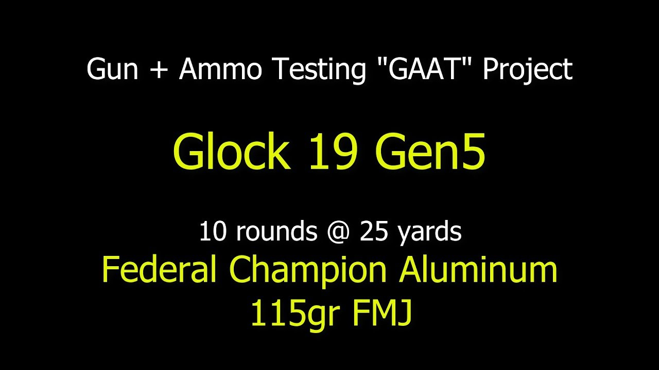 Glock 19 Gen 5 with Federal Champion Aluminum 115gr FMJ