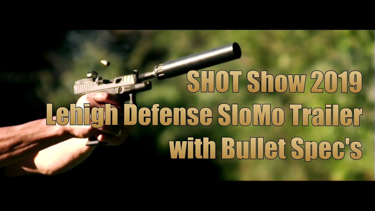 2019 Shot Show Lehigh Defense SloMo Trailer with Bullet Specifications