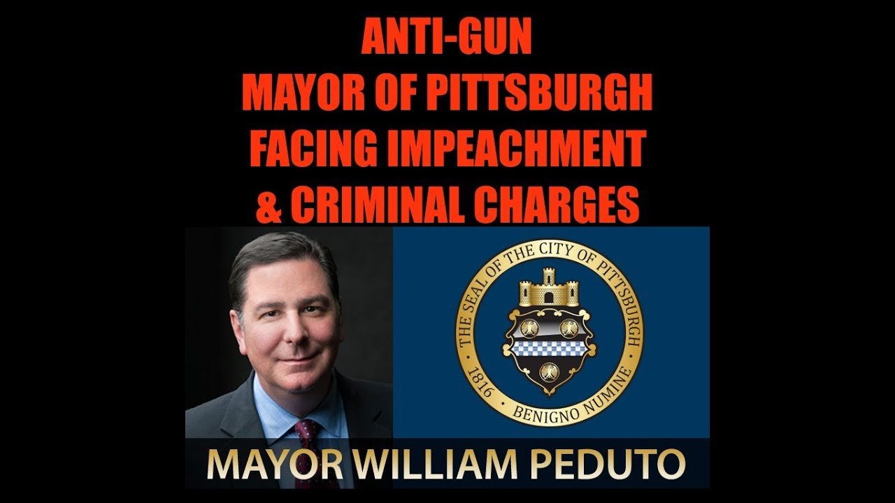 2A Groups Look To Impeach and Criminally Charge Anti Gun Mayor of Pittsburgh