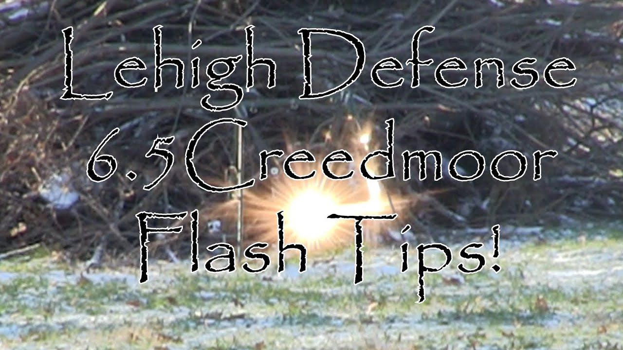 Lehigh Defense 6.5 Creedmoor Flash Tips 260AI Ackley Improved 1st Outdoor Tests