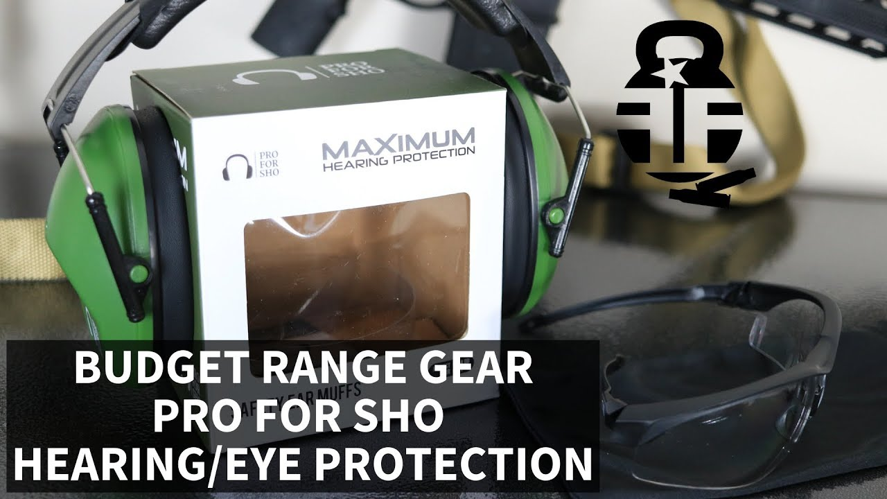 Budget Range Gear - Pro For Sho Hearing & Eye Protection