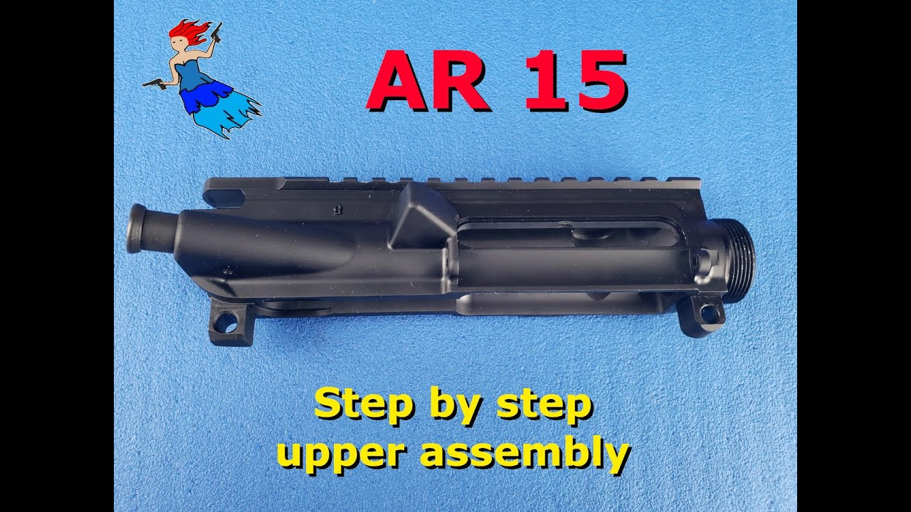 AR 15 upper receiver assembly video