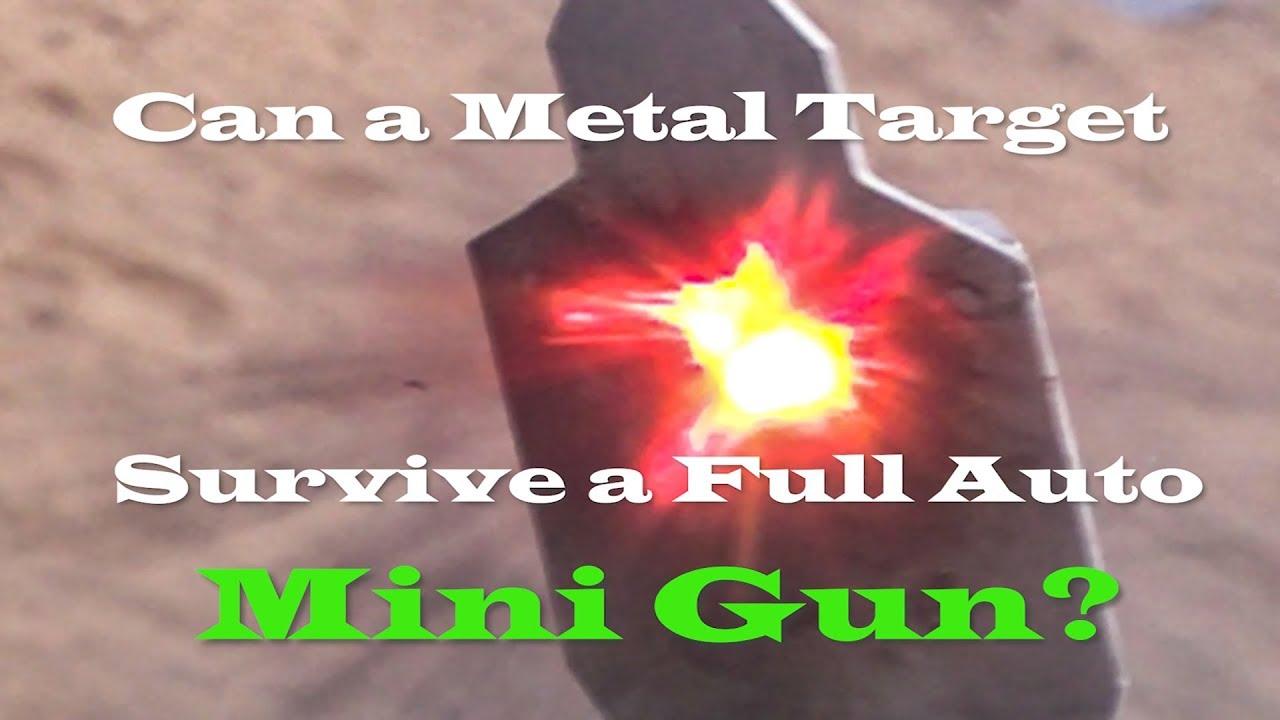 Mini Gun vs Metal Target #407