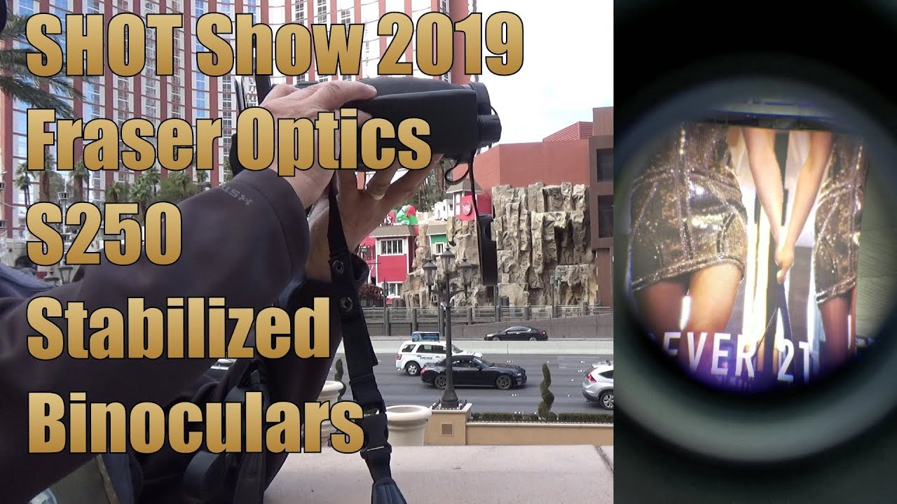 SHOT Show 2019 Fraser Optics S250 Stabilized Binoculars