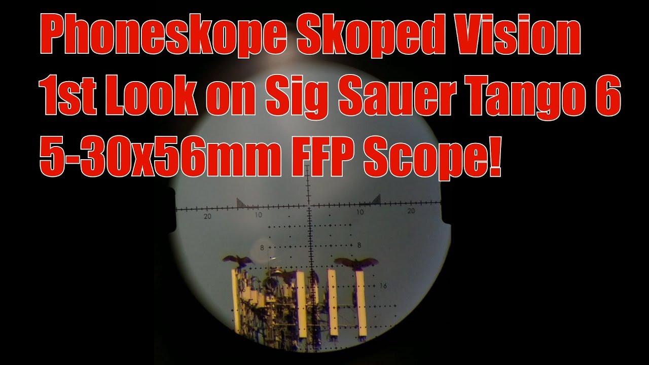Phoneskope Skoped Vision AR10 6.5 Creedmoor Sig Sauer Tango 6 5 30x56 FFP 1st Look