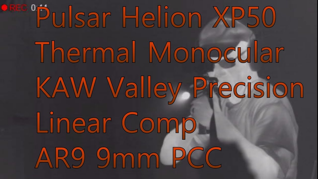 Pulsar Helion XP50 640 17 um Core Thermal Monocular KAW Valley Precision AR9 9mm Compensator Testing