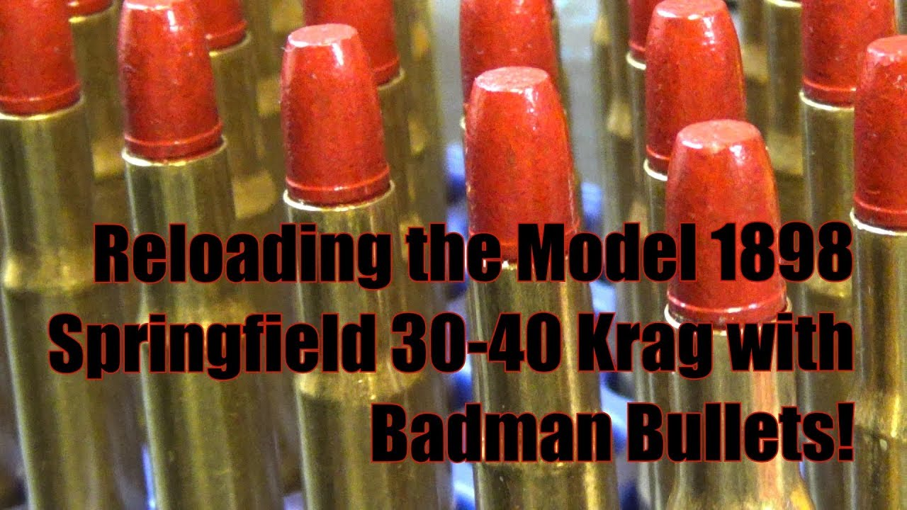 Reloading the Model 1898 Springfield 30-40 Krag with 135gr RNFP Polymer Coated Badman Bullets