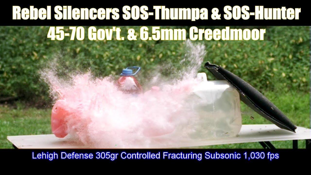 Rebel SOS Thumpa Hunter SilencerCo  Henry 45-70  6.5mm Creedmoor  Lehigh Defense Tests